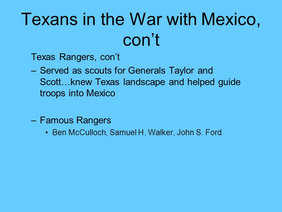 Texans in the War with Mexico, con't