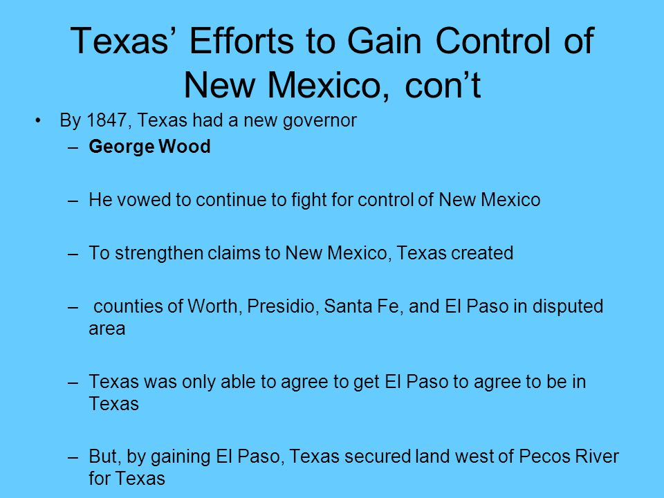 Texas' Efforts to Gain Control of New Mexico, con't