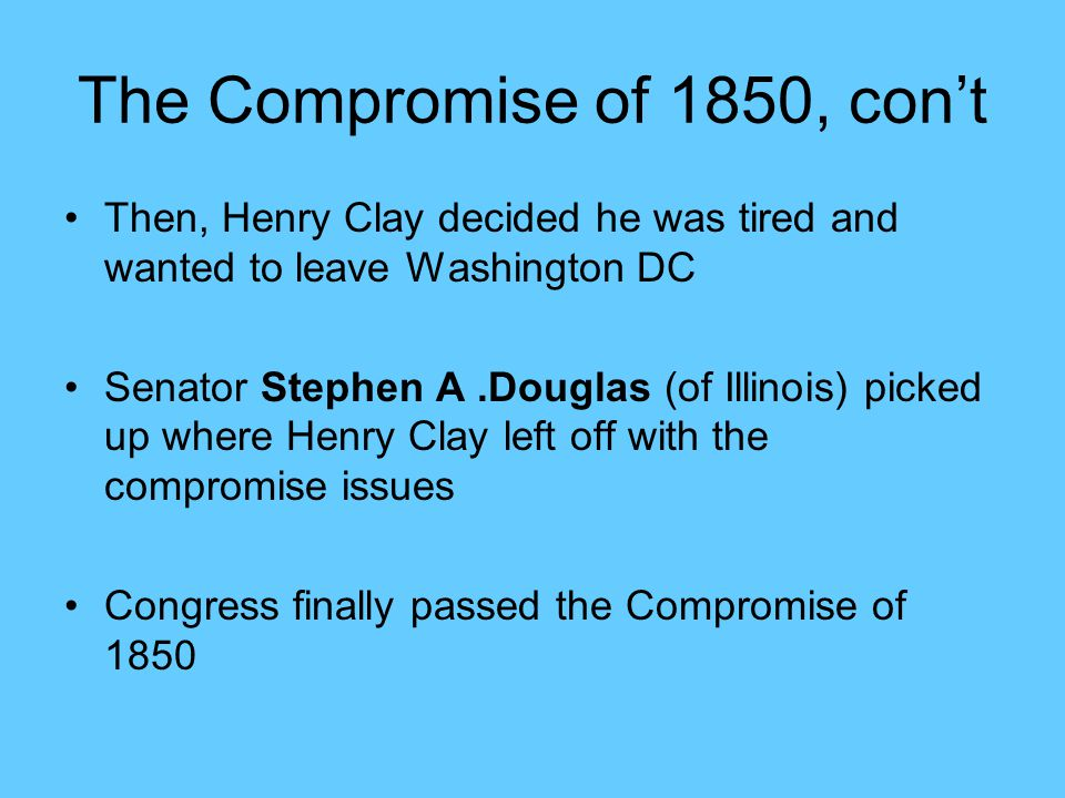 The Compromise of 1850, con't