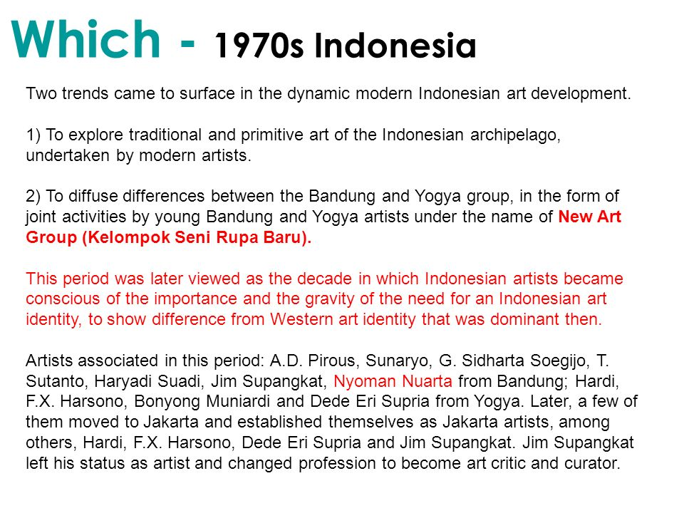 Which - 1970s Indonesia Two trends came to surface in the dynamic modern Indonesian art development.