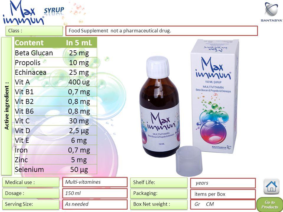 Content In 5 mL Beta Glucan 25 mg Propolis 10 mg Echinacea Vit A