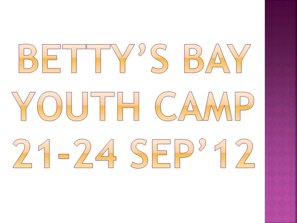Betty's Bay Youth Camp 21-24 Sep'12