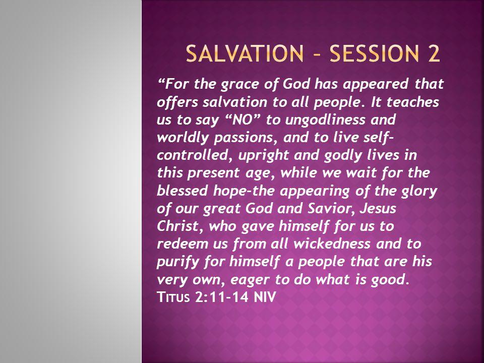 Salvation – session 2