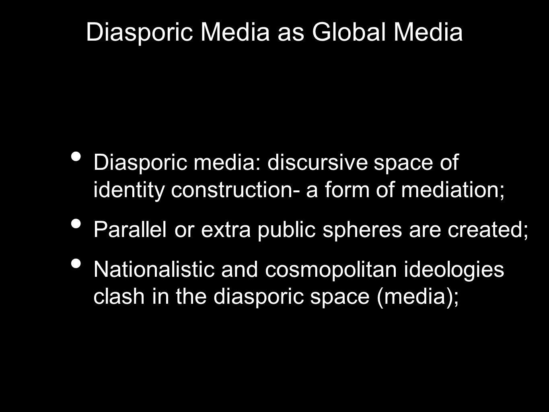 Diasporic Media as Global Media