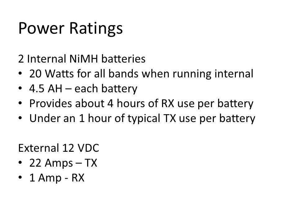 Power Ratings 2 Internal NiMH batteries
