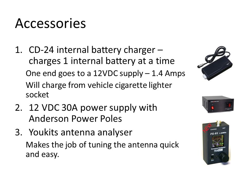 Accessories CD-24 internal battery charger – charges 1 internal battery at a time. One end goes to a 12VDC supply – 1.4 Amps.