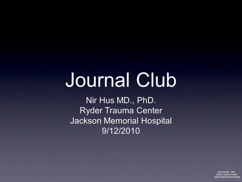 Journal Club Nir Hus MD., PhD. Ryder Trauma Center