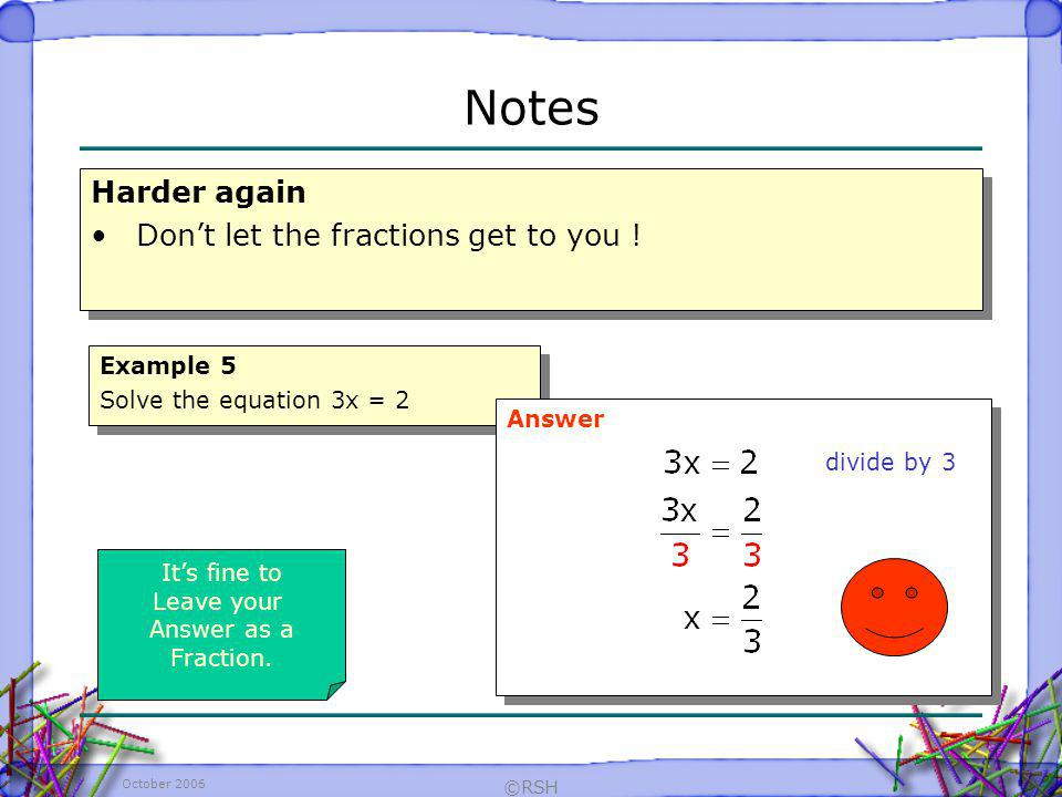 Notes Harder again Don't let the fractions get to you ! Example 5