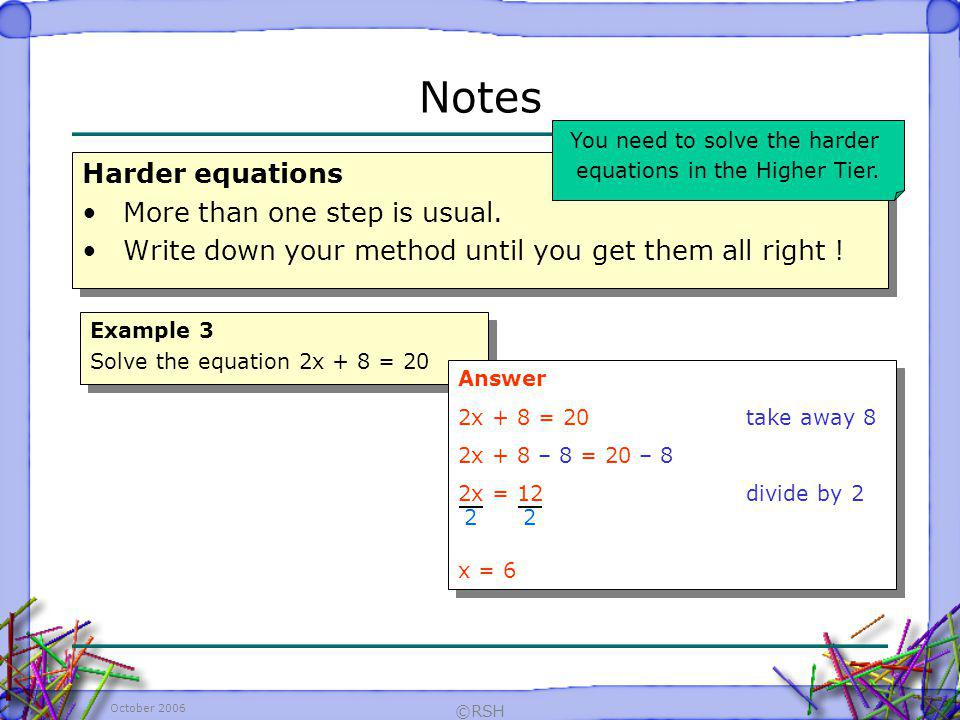 Notes Harder equations More than one step is usual.