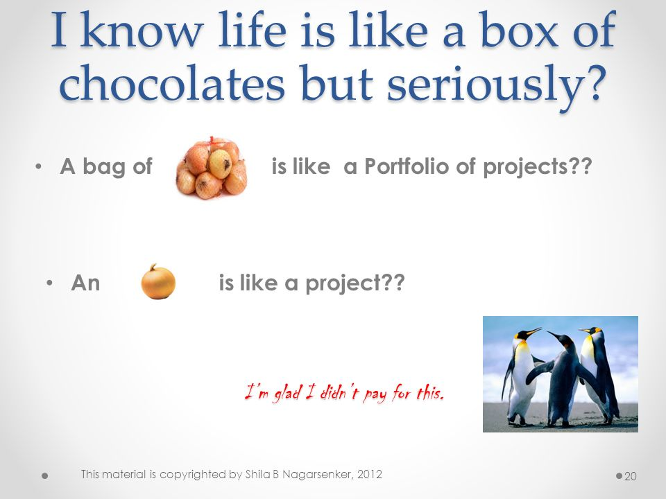 I know life is like a box of chocolates but seriously