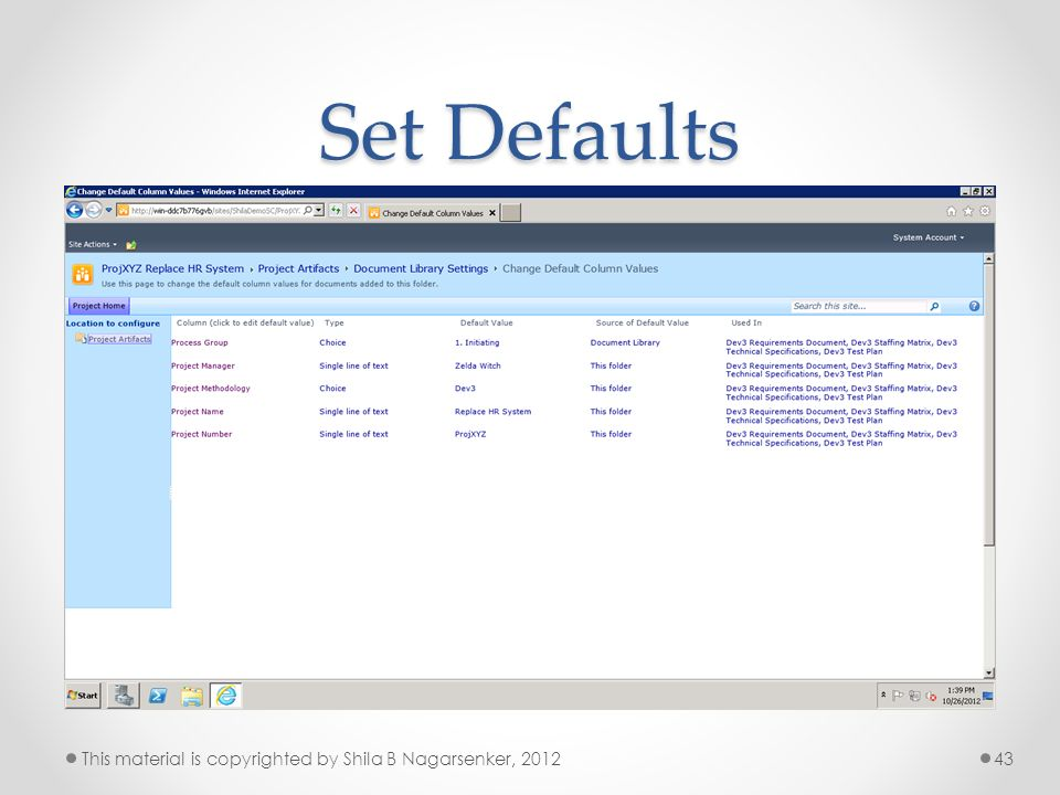 Set Defaults This material is copyrighted by Shila B Nagarsenker, 2012