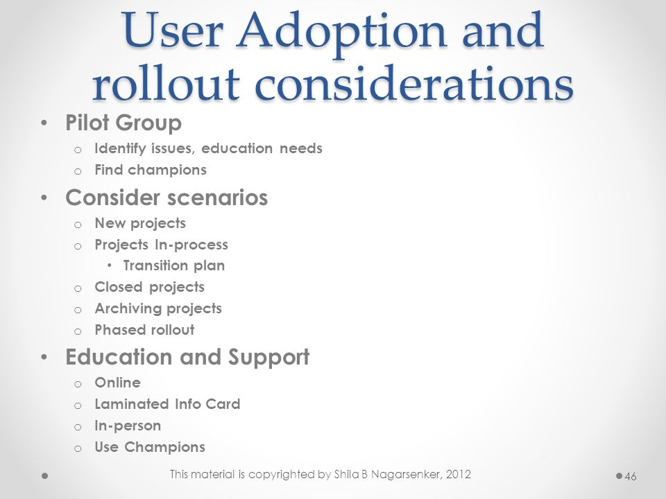 User Adoption and rollout considerations