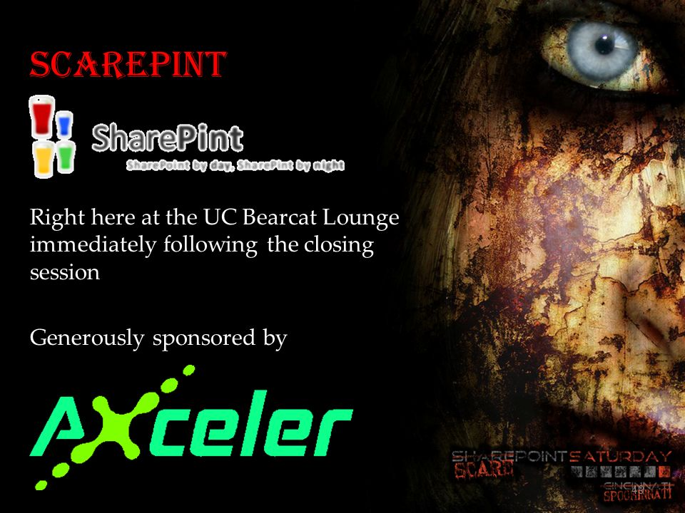 ScarePint Right here at the UC Bearcat Lounge immediately following the closing session Generously sponsored by