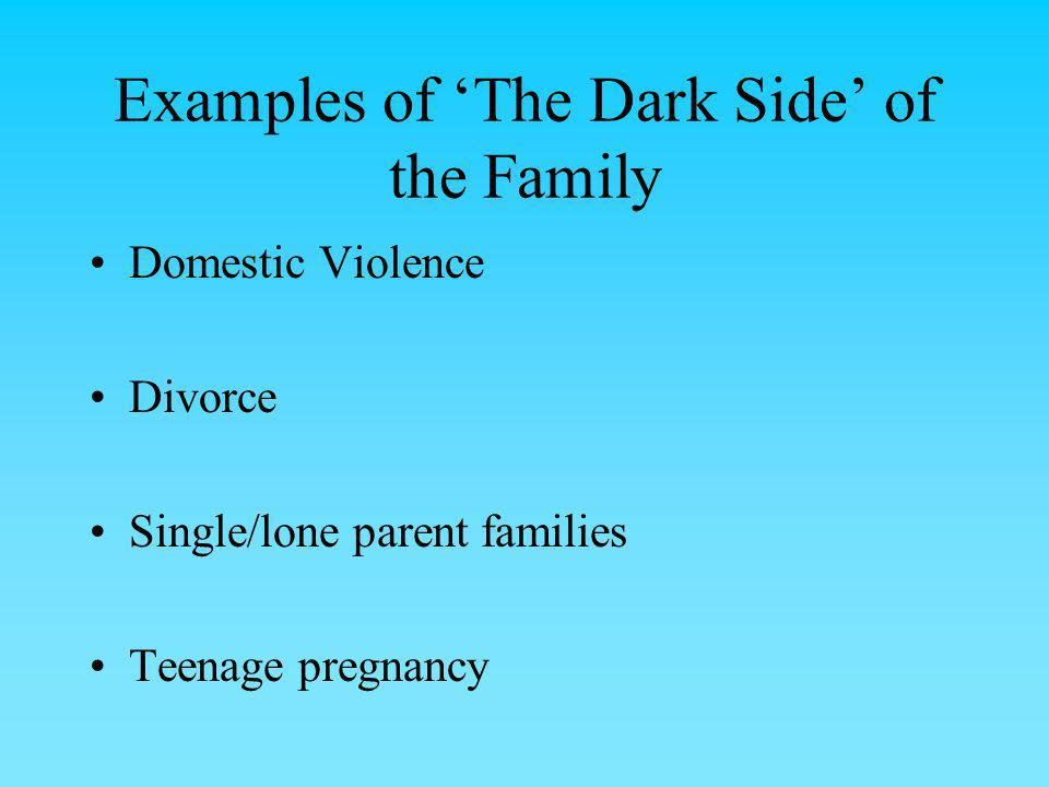 Examples of 'The Dark Side' of the Family