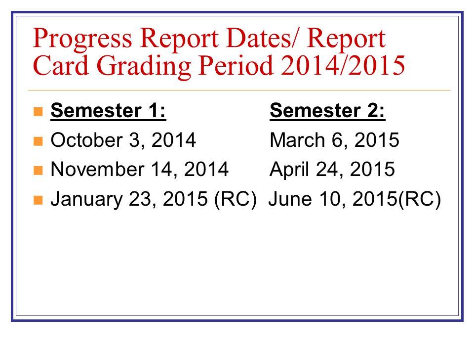 Progress Report Dates/ Report Card Grading Period 2014/2015