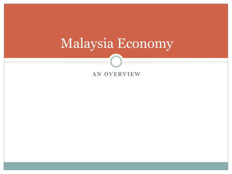 Malaysia Economy An overview