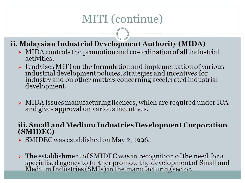 MITI (continue) ii. Malaysian Industrial Development Authority (MIDA)