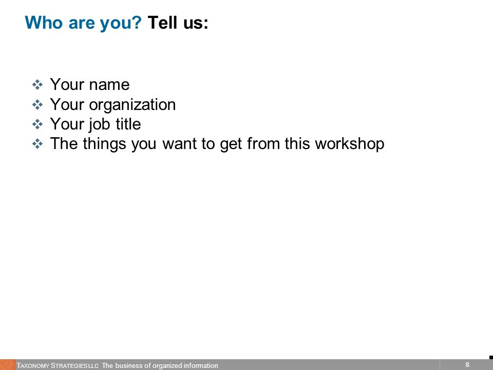 Who are you Tell us: Your name Your organization Your job title