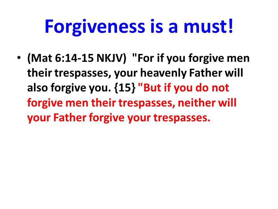 Forgiveness is a must!