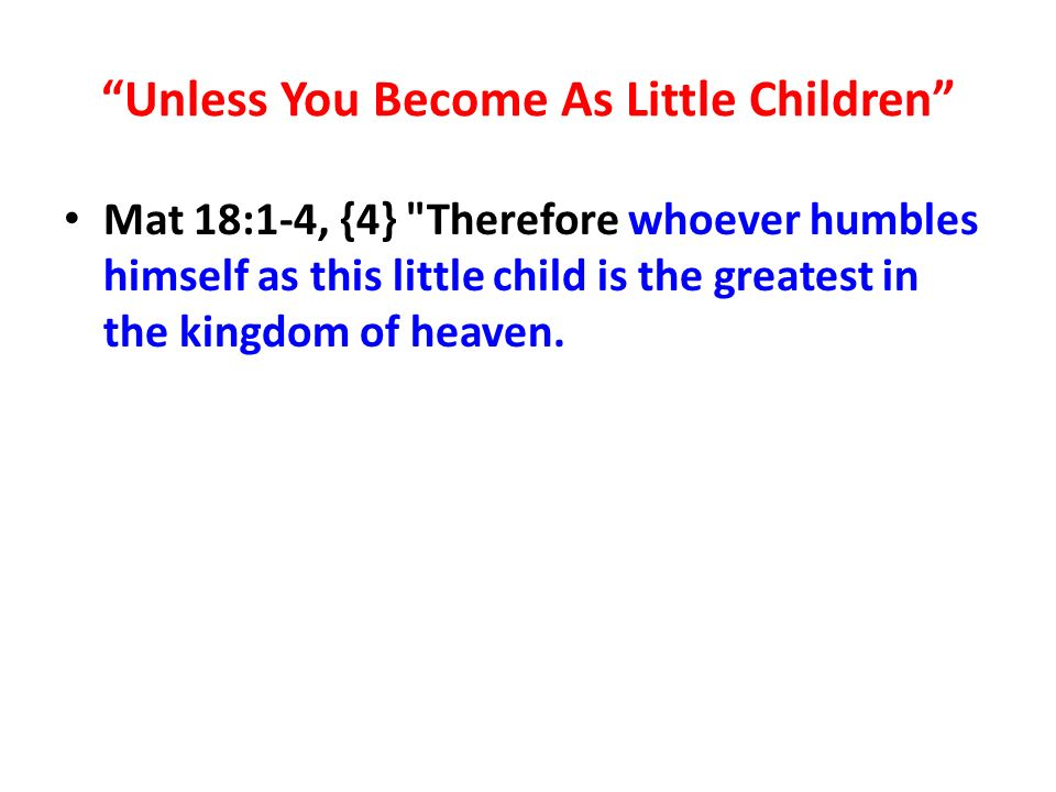 Unless You Become As Little Children