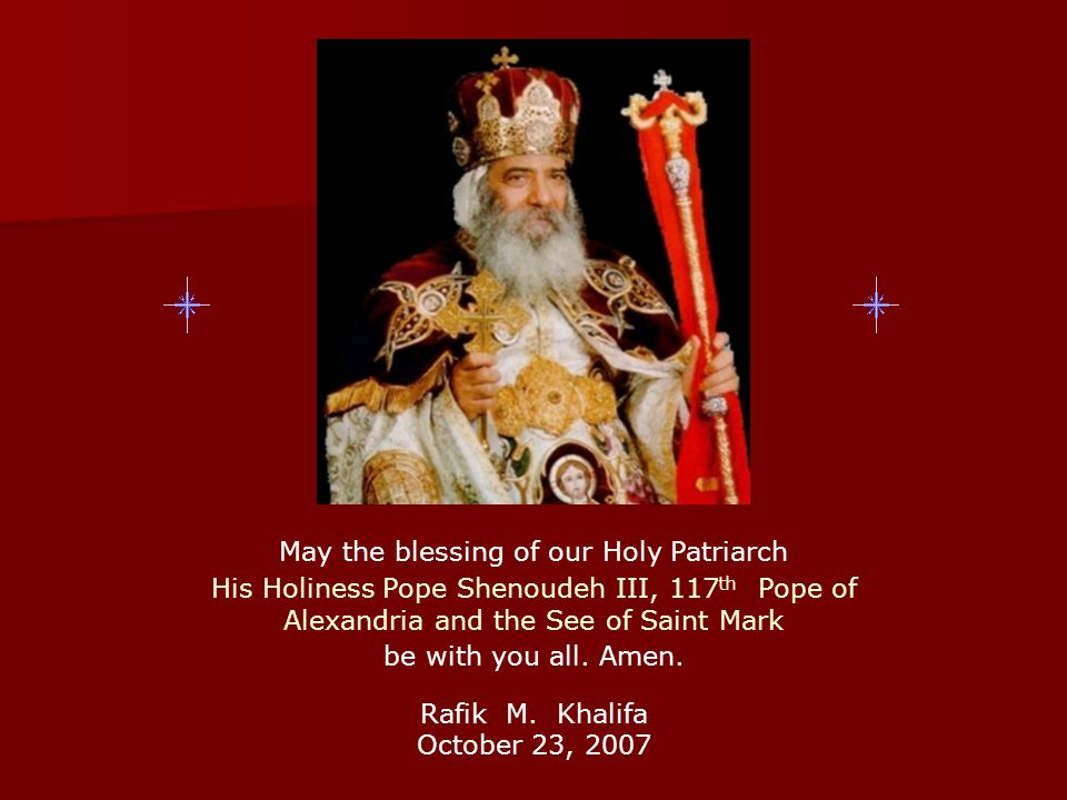 May the blessing of our Holy Patriarch