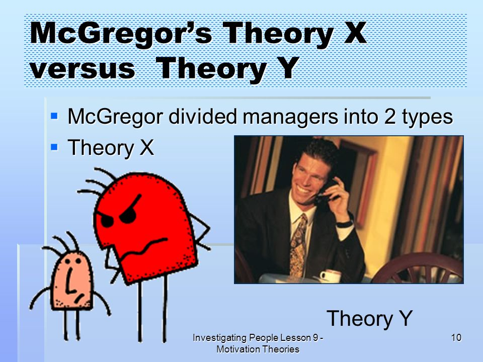 McGregor's Theory X versus Theory Y