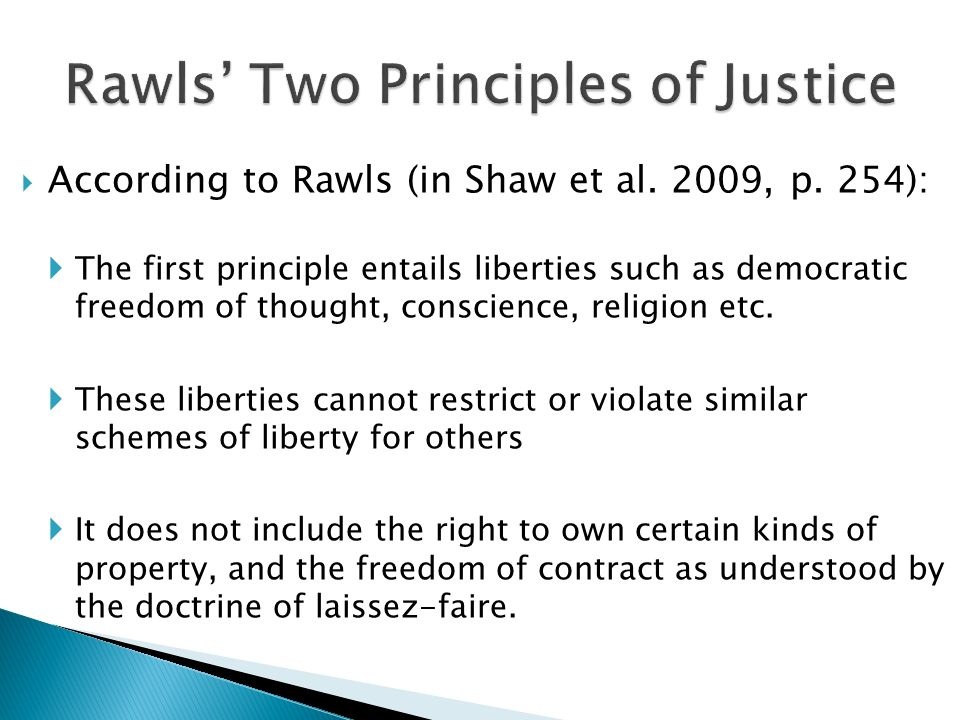 the social contract and rawls principles Unlike the classic social-contract philosophers who grounded their doctrines in an account of the state of nature, designed to reflect the most fundamental natural needs and desires of actual human beings, rawls, as we have seen, derives his principles from the hypothetical decision of a group of purely imaginary beings who have no.