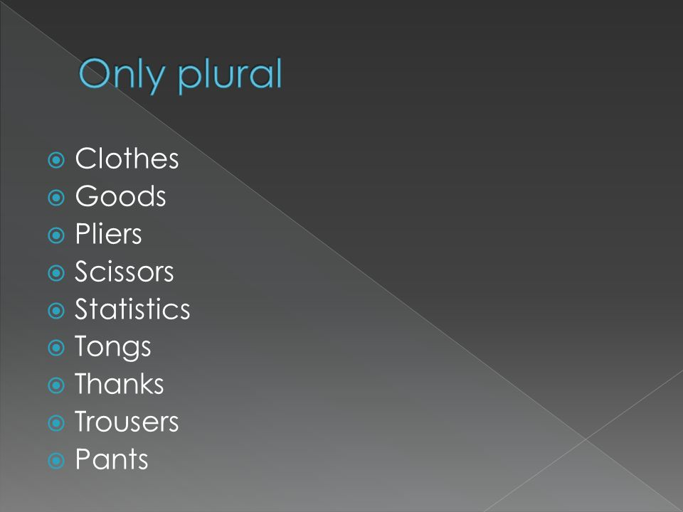 Only plural Clothes Goods Pliers Scissors Statistics Tongs Thanks