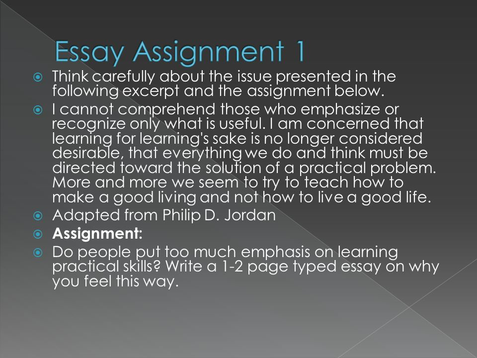 Essay Assignment 1 Think carefully about the issue presented in the following excerpt and the assignment below.