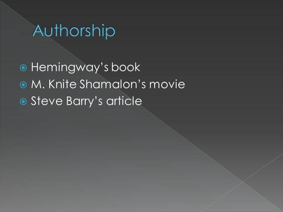 Authorship Hemingway's book M. Knite Shamalon's movie