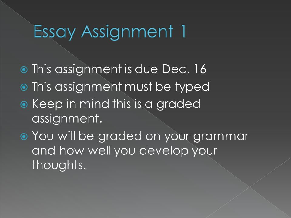 Essay Assignment 1 This assignment is due Dec. 16
