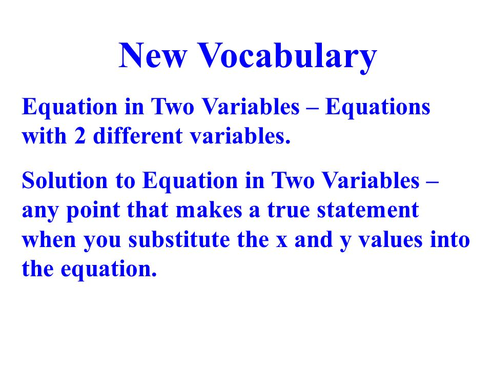 New Vocabulary Equation in Two Variables – Equations with 2 different variables.