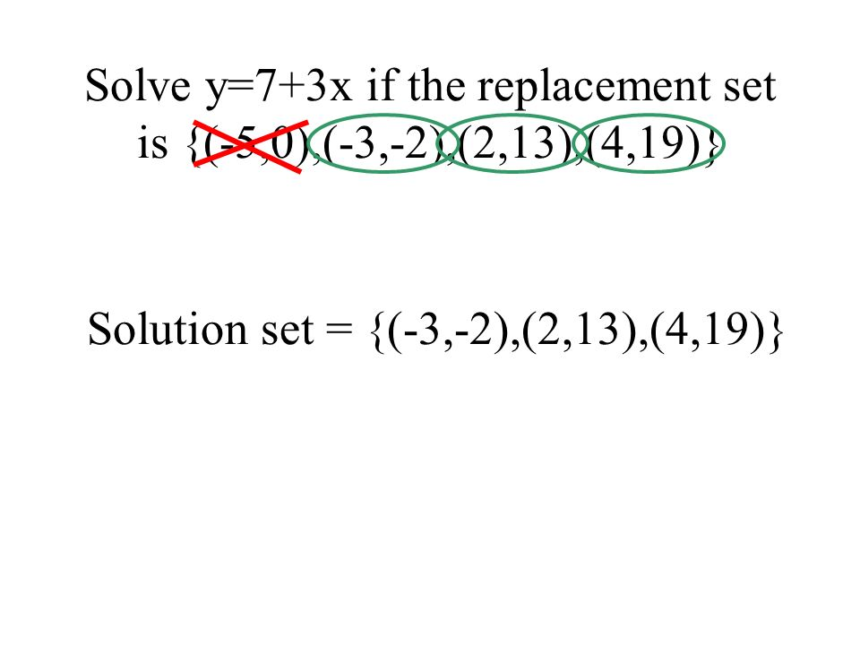 Solve y=7+3x if the replacement set is {(-5,0),(-3,-2),(2,13),(4,19)}