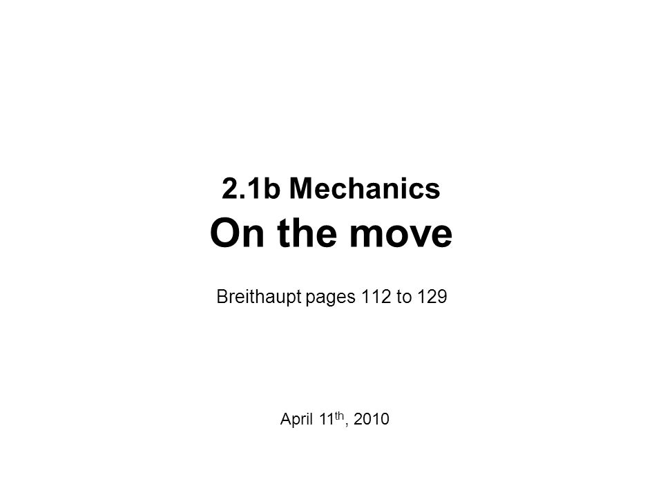 2.1b Mechanics On the move Breithaupt pages 112 to 129
