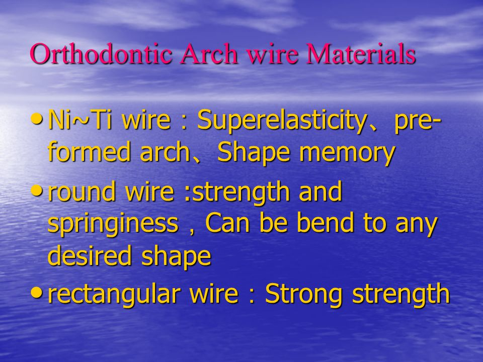 Orthodontic Arch wire Materials