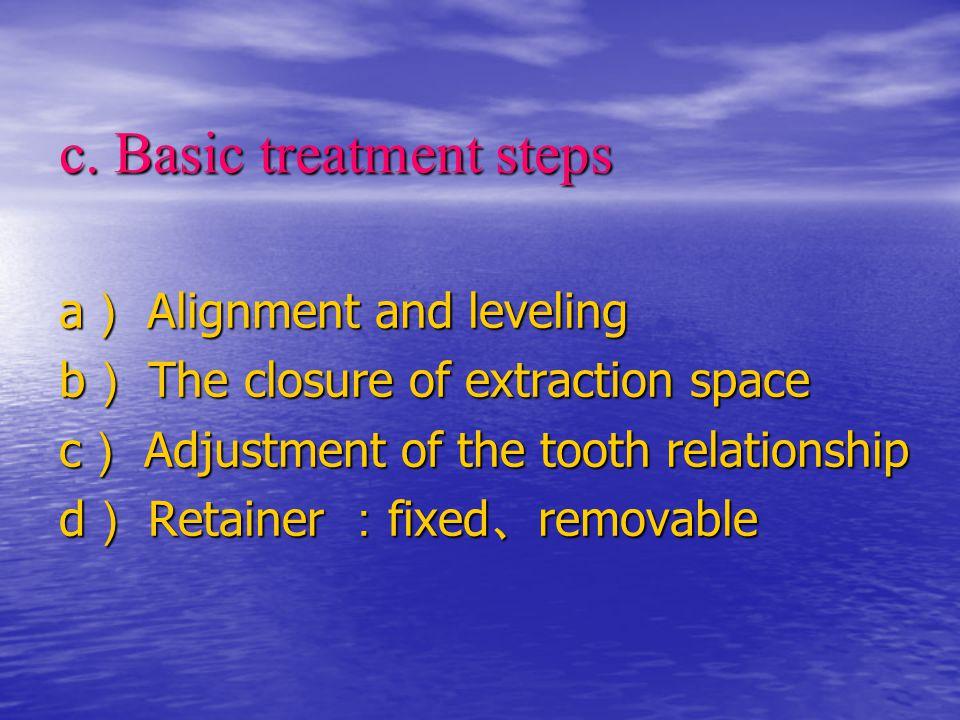 c. Basic treatment steps