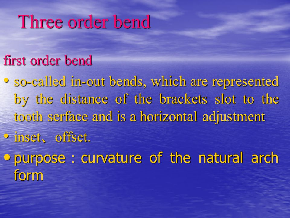 Three order bend first order bend