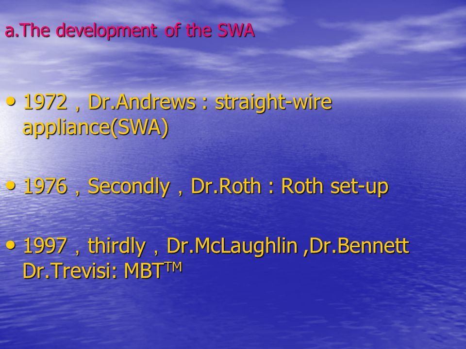 a.The development of the SWA