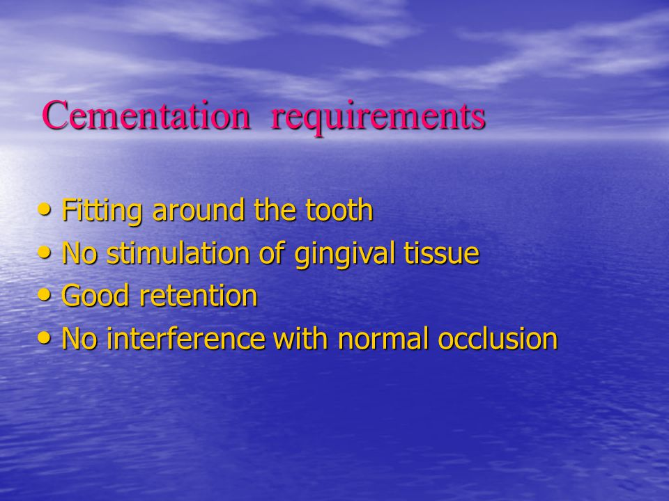 Cementation requirements