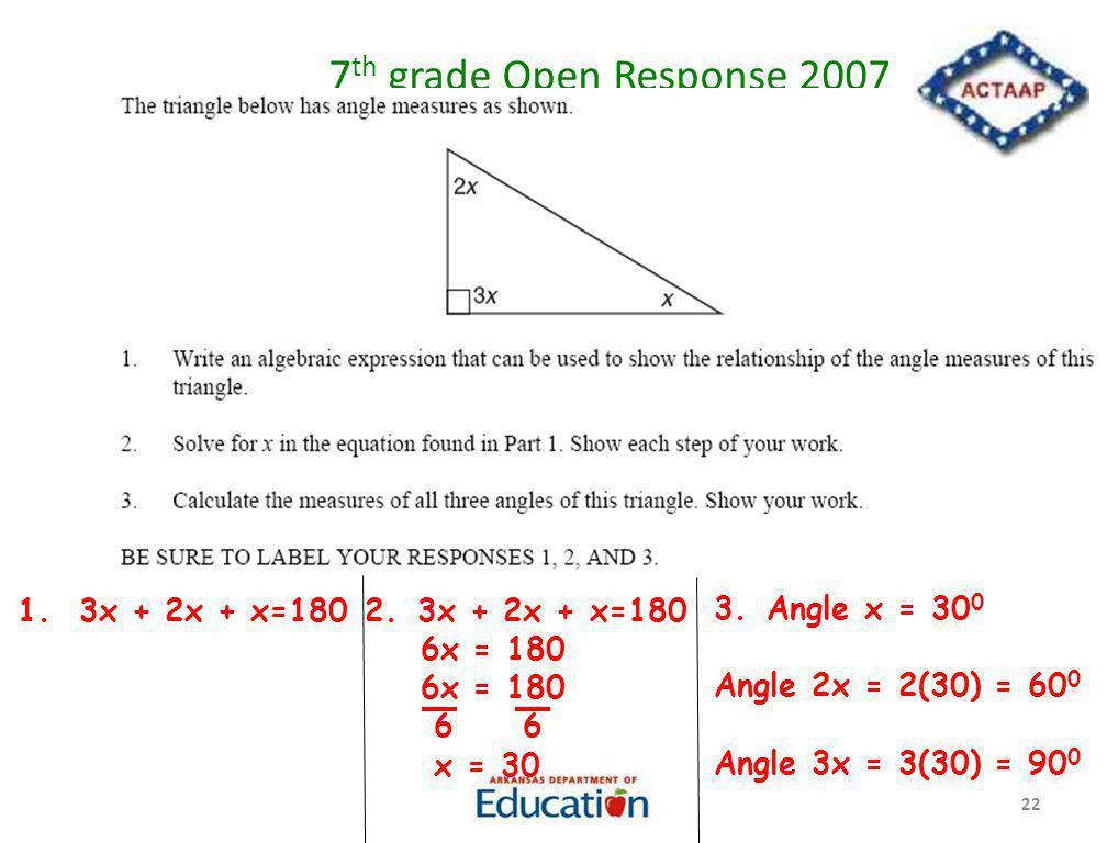 7th grade Open Response 2007 1. 3x + 2x + x=180 3x + 2x + x=180