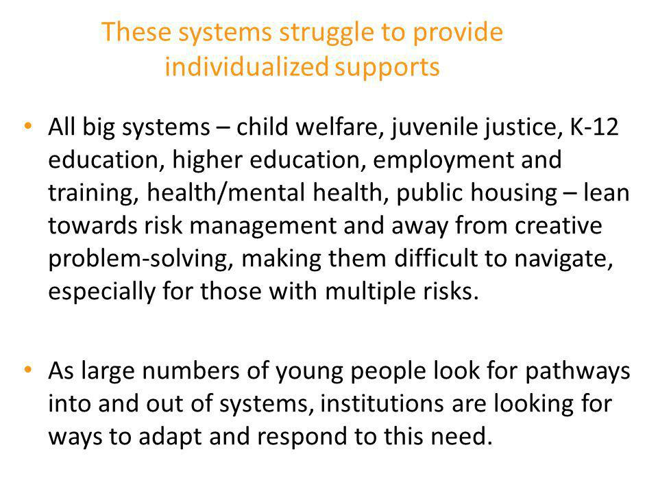 These systems struggle to provide individualized supports