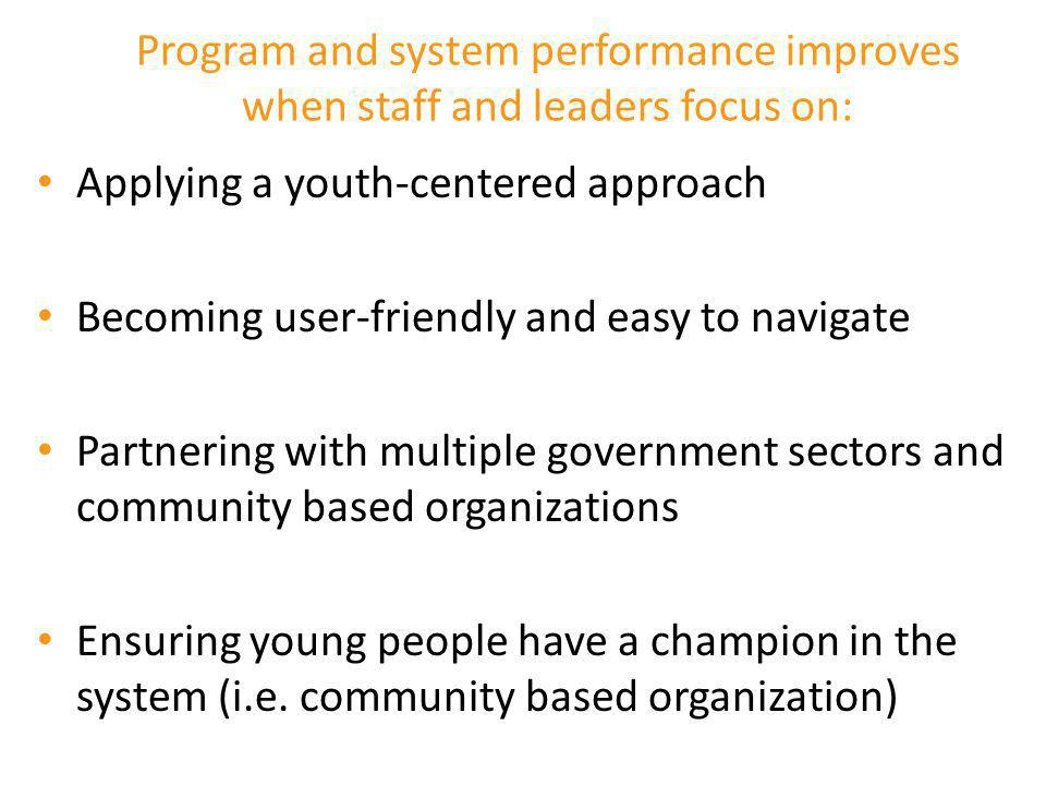 Program and system performance improves when staff and leaders focus on: