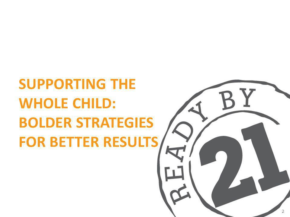 Supporting the whole child: Bolder strategies for better Results