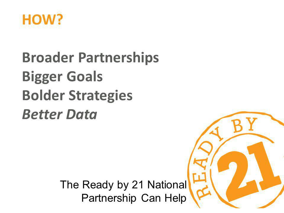HOW Broader Partnerships Bigger Goals Bolder Strategies Better Data