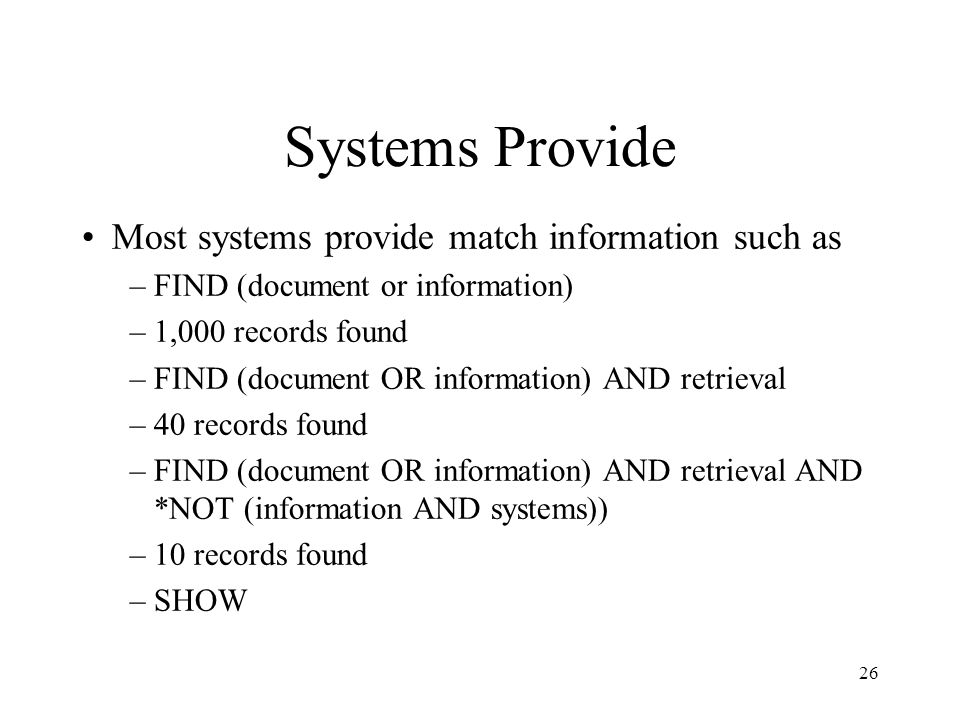 Systems Provide Most systems provide match information such as