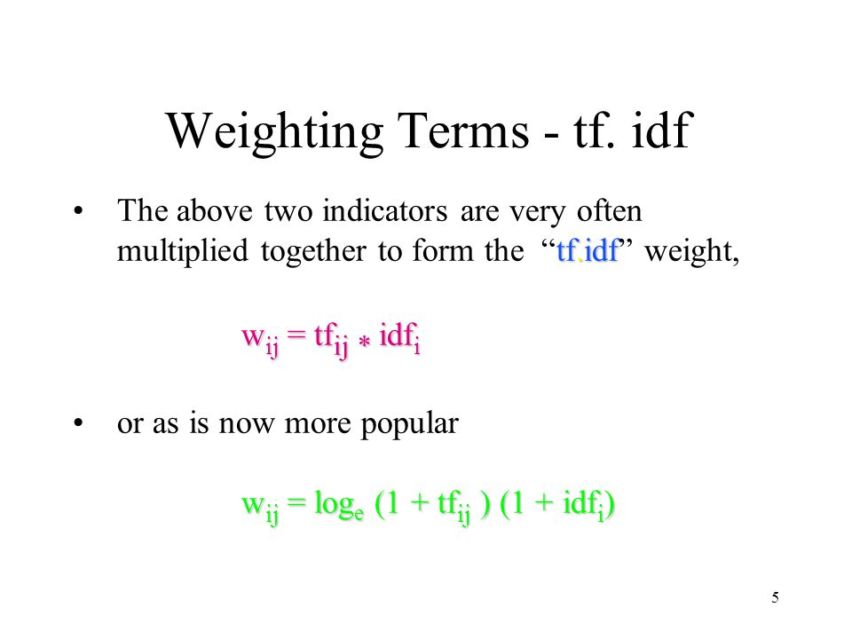 Weighting Terms - tf. idf
