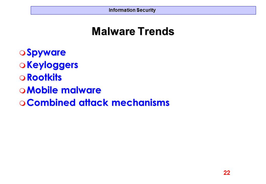 Malware Trends Spyware Keyloggers Rootkits Mobile malware