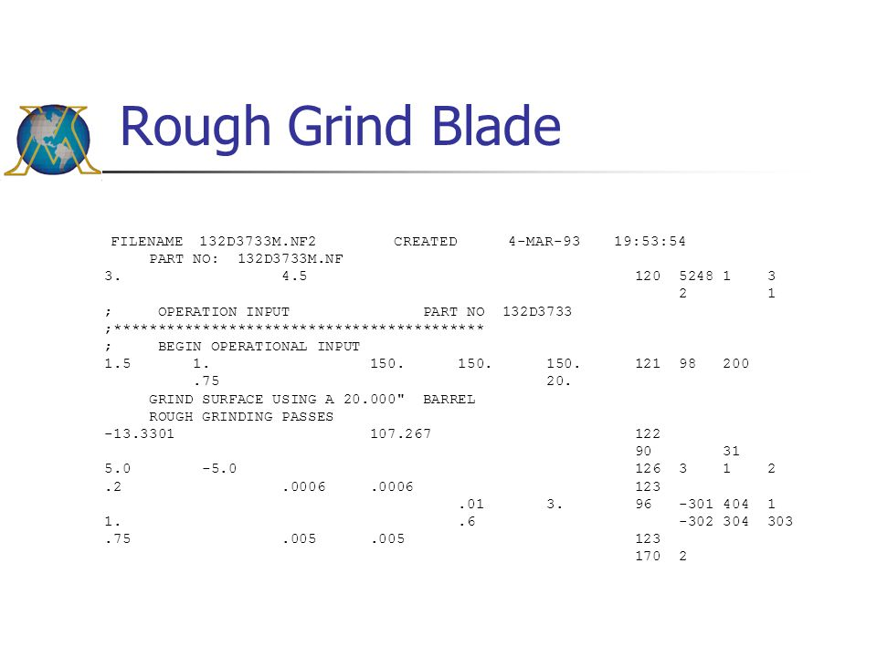 Rough Grind Blade FILENAME 132D3733M.NF2 CREATED 4-MAR-93 19:53:54