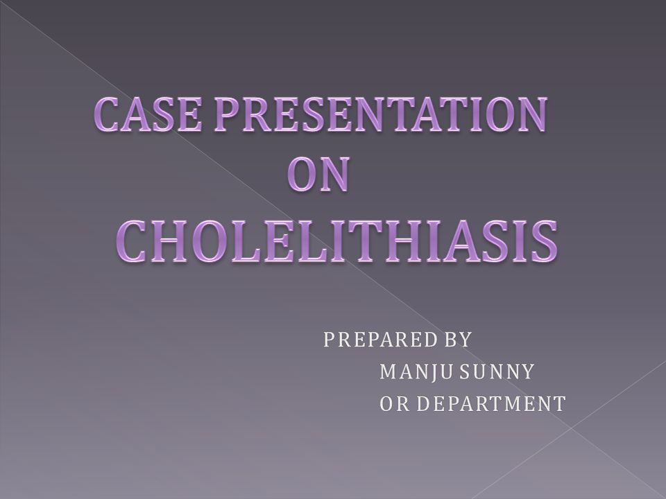 CASE PRESENTATION ON CHOLELITHIASIS
