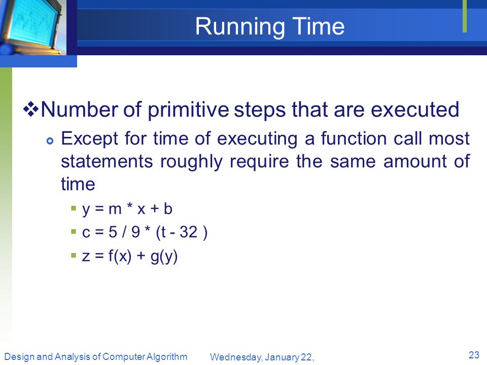 Running Time Number of primitive steps that are executed